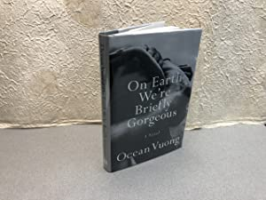 On Earth We're Briefly Gorgeous: A Novel ( signed & dated )