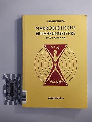 Makrobiotische Ernährungslehre nach Ohsawa.: Nakamura, Jiro [Hrsg.]