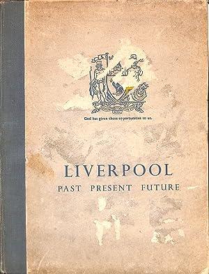 Liverpool Past Present Future: Smith, J.E., Hemm,