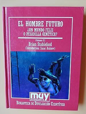 El hombre futuro. Volumen II. ¿Un mundo: Brian Stableford