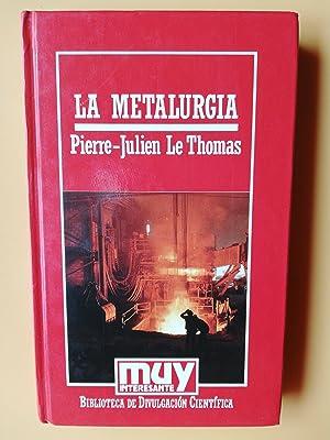 La metalurgia: Pierre-Julien Le Thomas
