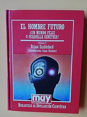 El hombre futuro. Volumen I. ¿Un mundo: Brian Stableford