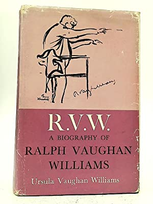R.V.W. Biography of Ralph Vaughan Williams