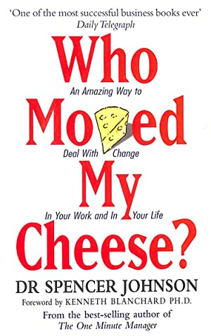 Who Moved My Cheese: An Amazing Way: Johnson, Dr Spencer