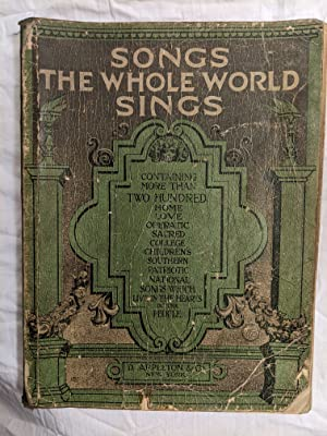 SONGS THE WHOLE WORLD SINGS; CONTAINING MORE: ALBERT E. WIER;
