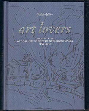 Art Lovers : The Story of the Art Gallery Society of New South Wales 1953-2013