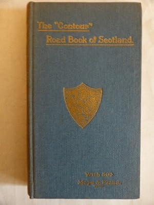 The Contour Road Book of Scotland. A: Inglis, Harry R.