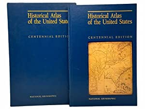 Historical Atlas of the United States [with]: National Geographic Society