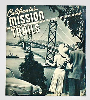 "1941 BOOKLET: ""CALIFORNIA'S MISSION TRAILS. TO SAN FRANCISCO THROUGH THE SCENIC COASTAL PLAYGROUND"""
