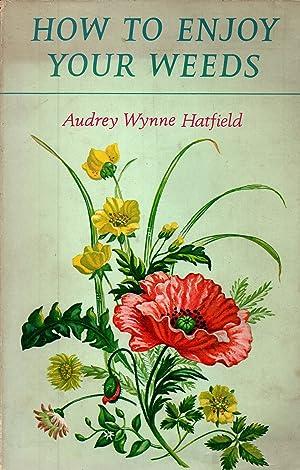 How to enjoy your weeds: Audrey Wynne Hatfield