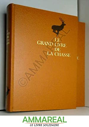 Grand le livre de la chasse 2: Monbrison Arnaud de
