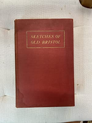 Sketches Of Old Bristol: Charles O.F. Thompson