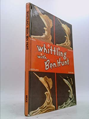 Whittling With Ben Hunt: Ben Hunt