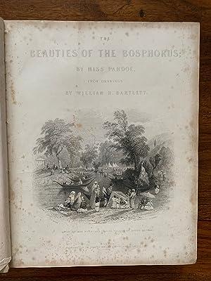 The Beauties of the Bosphorus Illustrated in: PARDOE, Julia; BARTLETT,