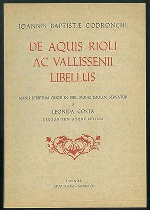 De Aquis Rioli Ac Vallissenii Libellus. Manu: Codronchi, Joannis Baptistae