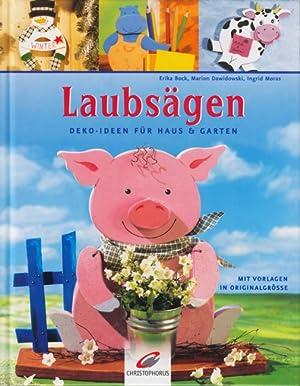 Laubsägen ~ Deko-Ideen für Haus & Garten: Bock, Erika ;