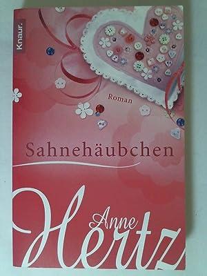 Sahnehäubchen: Roman: Anne Hertz