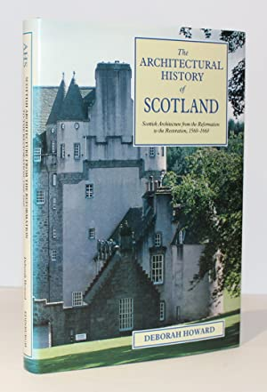 Scottish Architecture from the Reformation to the Restoration, 1560-1660 (The Architectural Histo...