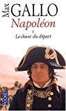 Napoléon : tome 1, le chant du: Max Gallo