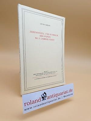 Zeremoniell und Symbolik der Päpste im 15.: Carlen, Louis: