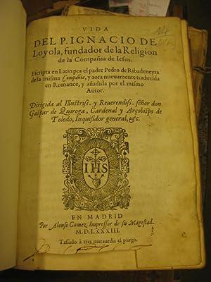 Vida del P. Ignacio de Loyola, fundador: Pedro de Ribadeneyra