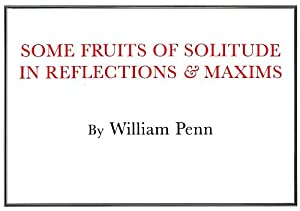 Some Fruits of Solitude (Little Books of: Penn, William