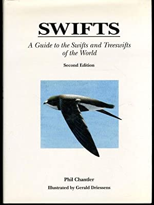 Swifts: A Guide to the Swifts and: Chantler, Phil; Driessens,