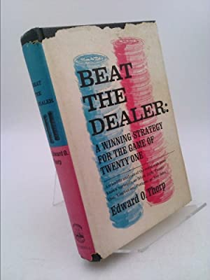 Beat the Dealer a Winning Strategy for: Thorp, Edward O