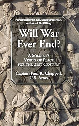 Will War Ever End?: A Soldier's Vision: Chappell, Paul K.