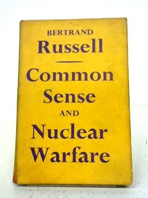 Common Sense and Nuclear Warfare.: Bertrand Russell