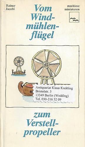 Bild des Verkäufers für Vom Windmühlenflügel zum Verstellpropeller. Von der Entwicklung des Schiffspropellers, mit Zeichnungen von Lore Jacobi zum Verkauf von Klaus Kreitling