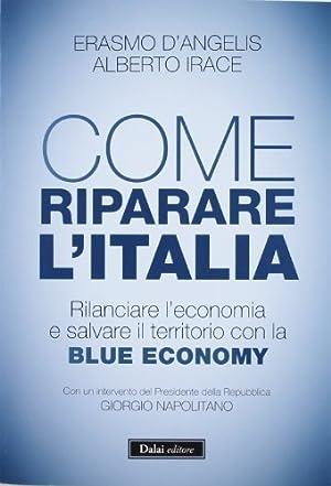 Come riparare l'Italia Rilanciare l'economia e salvare: Erasmo D'Angelis, Alberto
