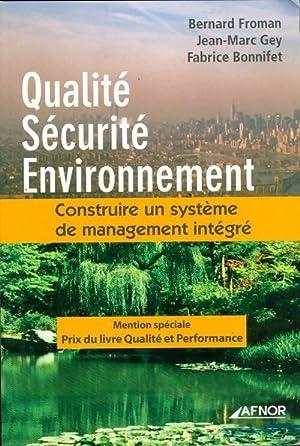 Qualité sécurité environnement. Construire un système de: Bernard Froman