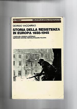 Storia della resistenza in Europa 1938-1945. I: VACCARINO Giorgio.