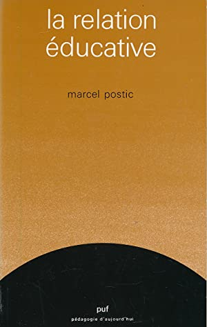 La relation éducative: POSTIC Marcel