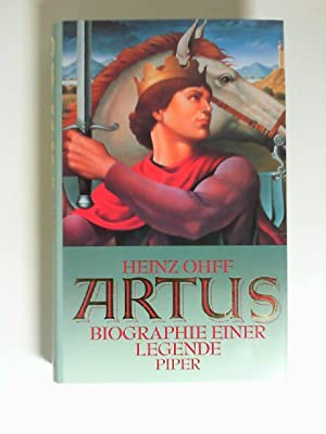 Artus : Biographie einer Legende.