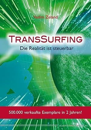TransSurfing. Die Realität ist steuerbar: Zeland, Vadim: