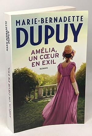 Amélia un coeur en exil: Dupuy Marie Bernadette