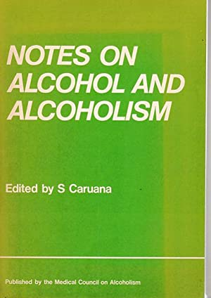 Notes on Alcohol and Alcoholism. Published for: Caruana, S. (Ed.):