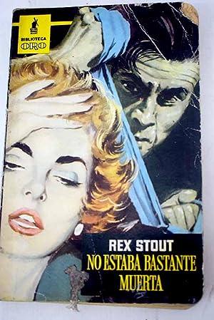 No estaba bastante muerta: Stout, Rex
