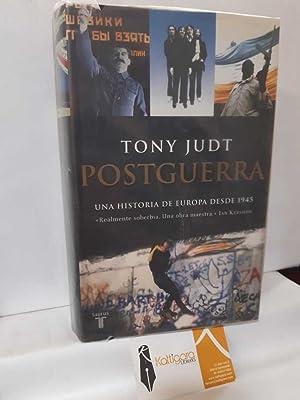 POSTGUERRA. UNA HISTORIA DE EUROPA DESDE 1945: JUDT, TONY