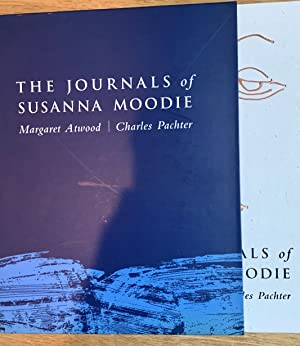 The Journals of Susanna Moodie (Signed by both author and artist)