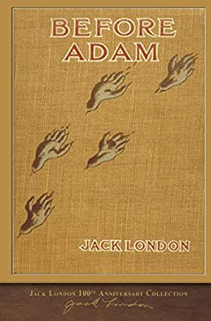 Before Adam: 100th Anniversary Collection: London, Jack