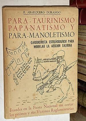 Para-Taurinismo, Papanatismo y Para-Manoletismo. Garrochista estilográfico para: ABARQUERO DURANGO, R.