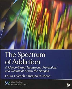 "The Spectrum of Addiction: Evidence-Based Assessment, Prevention,: Veach, Laura J."","