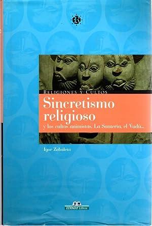 Sincretismo religioso y los cultos animistas. La: Zabaleta, Igor