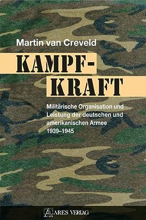Bild des Verkäufers für Kampfkraft : Militärische Organisation und Leistung der deutschen und amerikanischen Armee 1939 - 1945 zum Verkauf von AHA-BUCH GmbH