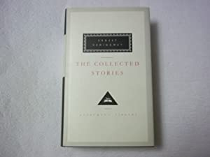 The Collected Stories (Everyman's Library Classics): Hemingway, Ernest