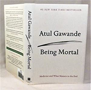 Being Mortal: Medicine and What Matters in: Atul Gawande