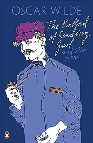 Penguin Classics the Ballad of Reading Gaol: Wilde, Oscar